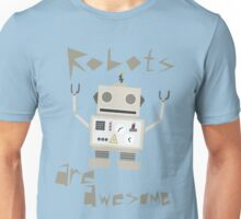 Robots Are Awesome Unisex T-Shirt