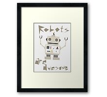 Robots Are Awesome Framed Print