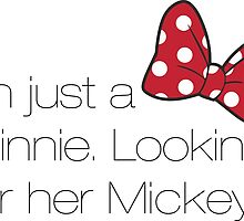 i'm just a minnie looking for her mickey by Yaela Perk