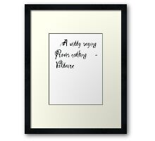 A Witty Saying Proves Nothing Framed Print
