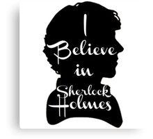 i believe in sherlock holmes 1 Canvas Print