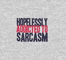 Hopelessly Addicted to Sarcasm Unisex T-Shirt