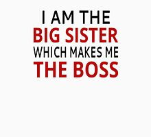 I Am The Big Sister Which Makes Me The Boss Womens Fitted T-Shirt