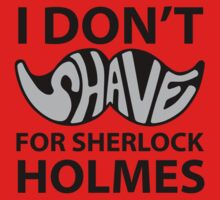 i don't shave for sherlock holmes by sherlock212b