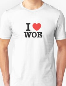 I Love WOE T-Shirt