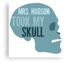 mrs. hudson took my skull Canvas Print
