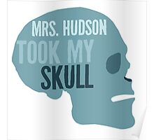 mrs. hudson took my skull Poster