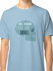 mrs. hudson took my skull Classic T-Shirt