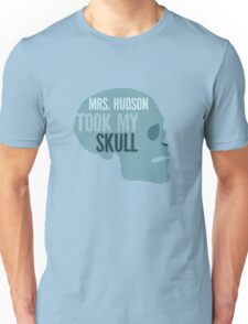 mrs. hudson took my skull Unisex T-Shirt