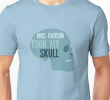 mrs. hudson took my skull Unisex T-Shirt