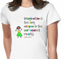 Imagination is Womens Fitted T-Shirt
