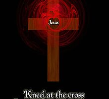 Kneel At The Cross by 2HivelysArt
