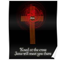 Kneel At The Cross Poster