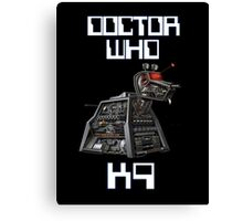 K9 DOCTOR WHO  Canvas Print