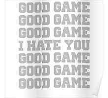 Good Game I Hate You Sports Fan Poster