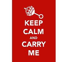 Keep Calm and Carry Me Photographic Print