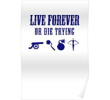 Live Forever Or Die Trying (Weapons) Poster