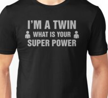 I'm A Twin What Is Your Super Power Unisex T-Shirt