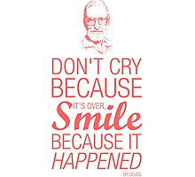 Smile because it happened - Dr Seuss Photographic Print