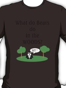 What do Bears Do in the Woods? T-Shirt
