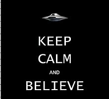Keep Calm and Believe by Ommik