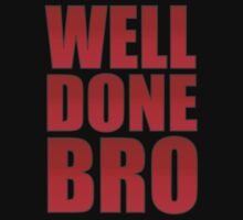 Well Done Bro by mrtdoank