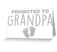 Promoted To Grandpa Greeting Card