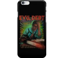 Evil Debt  iPhone Case/Skin