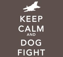 keep calm and dog fight by bleachy