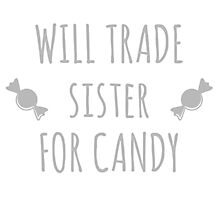 Will Trade Sister For Candy Photographic Print
