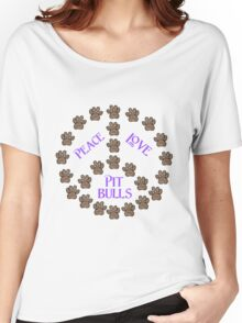 Peace, Love and Pit Bulls Women's Relaxed Fit T-Shirt