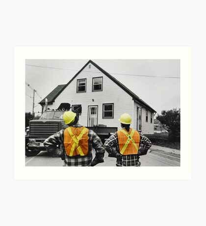 The Logistics of Moving a House Art Print