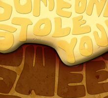Let me guess... Someone stole your sweet roll? Sticker