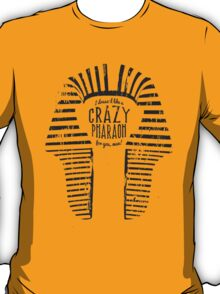 Crazy Pharaoh T-Shirt