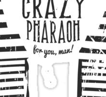 Crazy Pharaoh Sticker