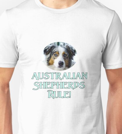 Australian Shepherds Rule! Unisex T-Shirt