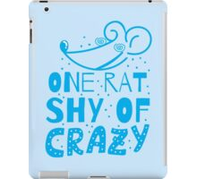 One RAT shy of CRAZY iPad Case/Skin