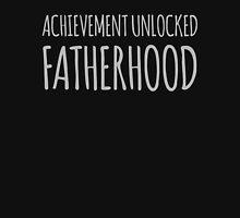 Achievement Unlocked Fatherhood Unisex T-Shirt