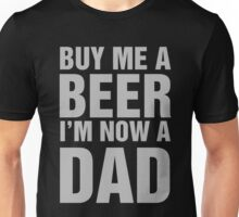 Buy Me A Beer I'm Now A Dad Unisex T-Shirt