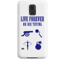 Live Forever Or Die Trying (Weapons) Samsung Galaxy Case/Skin