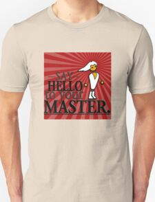 Say HELLO to your MASTER. -Red- T-Shirt