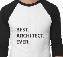 Best architect ever design Men's Baseball ¾ T-Shirt