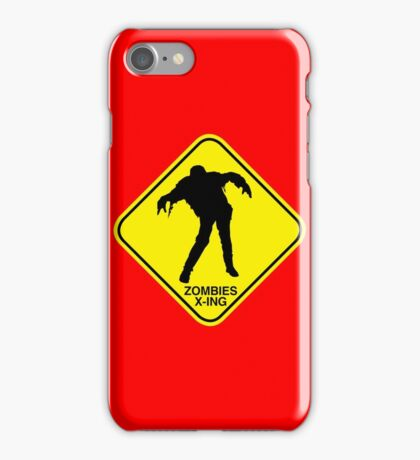 Zombies Crossing sign iPhone Case/Skin