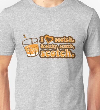 I love Scotch! Unisex T-Shirt