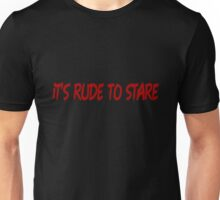 It's Rude to Stare T-Shirt