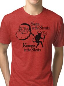 Santa in the Streets, Krampus in the Sheets. Tri-blend T-Shirt