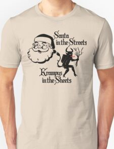 Santa in the Streets, Krampus in the Sheets. T-Shirt