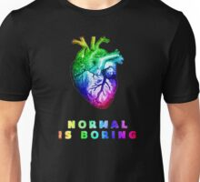 Normal is boring Unisex T-Shirt