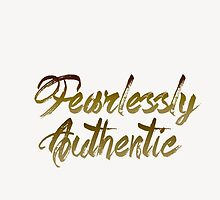 Gold Foil Effect Quote - Fearlessly Authentic by BenchmarkArt