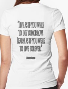"""GANDHI, """"Live as if you were to die tomorrow. Learn as if you were to live forever."""" T-Shirt"""